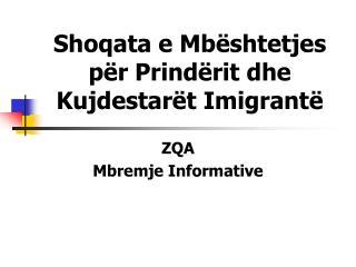 Shoqata e Mb ështetjes për Prindërit dhe Kujdestarët Imigrantë
