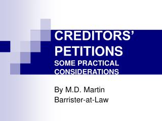 CREDITORS' PETITIONS SOME PRACTICAL CONSIDERATIONS