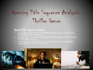 Opening Title Sequence Analysis-  Thriller Genre