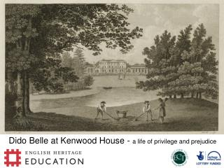 Dido Belle at Kenwood House -  a life of privilege and prejudice