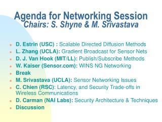 Agenda for Networking Session Chairs: S. Shyne & M. Srivastava