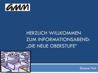 """Herzlich willkommen  zum Informationsabend: """"Die Neue Oberstufe"""""""