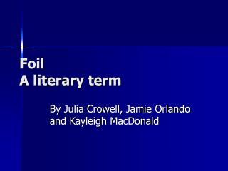 Foil A literary term