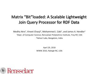 "Matrix ""Bit""loaded: A Scalable Lightweight Join Query Processor for RDF Data"