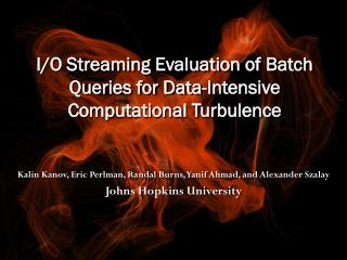 I/O Streaming Evaluation of Batch Queries for Data-Intensive Computational Turbulence