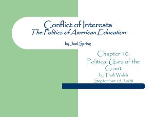 Conflict of Interests The Politics of American Education by Joel Spring