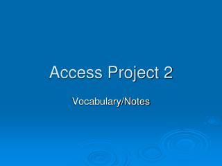 Access Project 2