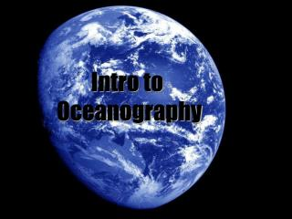 Intro to  Oceanography