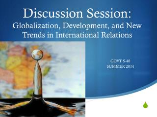 Discussion Session: Globalization, Development, and New Trends in International Relations