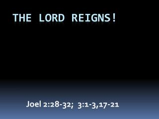 The Lord Reigns!