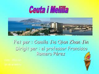 Fet per : Camila Jia Qian Zhan Jin   Dirigit per : el professor Francisco Romero Pérez