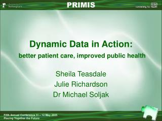 Dynamic Data in Action:  better patient care, improved public health