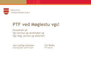 PTF ved Møglestu  vgs !