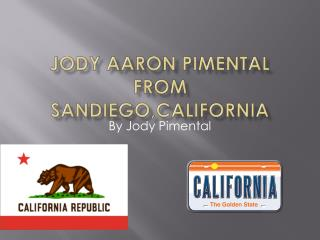Jody Aaron Pimental from  SanDiego,California