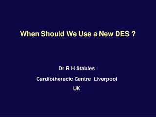 When Should We Use a New DES ?