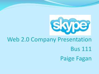 Web 2.0 Company Presentation Bus 111 Paige Fagan