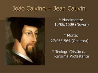 João Calvino = Jean Cauvin
