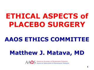 ETHICAL ASPECTS of  PLACEBO SURGERY