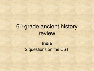 6 th  grade ancient history review