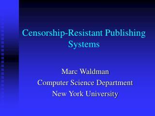 Censorship-Resistant Publishing Systems
