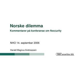 Norske dilemma Kommentarer på konferanse om flexcurity
