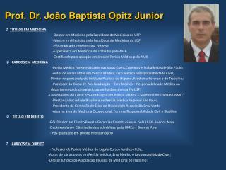 Ø TÍTULOS EM MEDICINA    -Doutor em Medicina pela Faculdade de Medicina da USP
