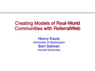 Creating Models of Real-World Communities with ReferralWeb