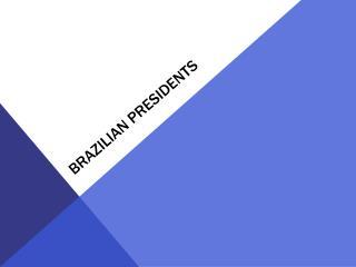 Brazilian presidents
