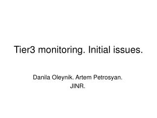 Tier3  monitoring. Initial issues.