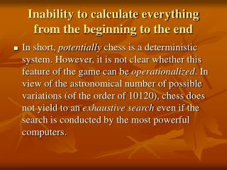Inability to calculate everything from the beginning to the end