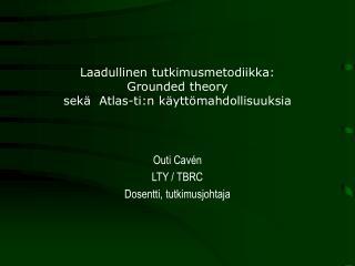 Laadullinen tutkimusmetodiikka:  Grounded theory  sek   Atlas-ti:n k ytt mahdollisuuksia