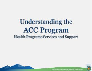 Understanding the  ACC Program Health Programs Services and Support