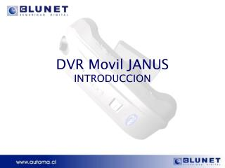 DVR Movil JANUS INTRODUCCION