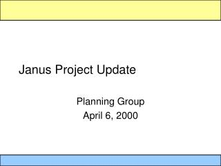Janus Project Update
