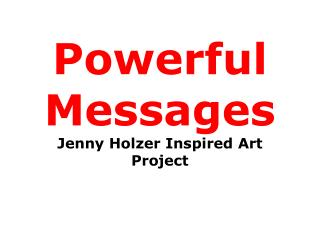 Powerful Messages Jenny Holzer Inspired Art Project
