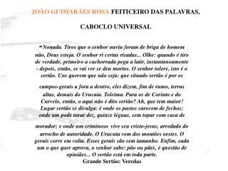 JOÃO GUIMARÃES ROSA FEITICEIRO DAS PALAVRAS,  CABOCLO UNIVERSAL