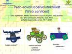 Web-sovelluspalvelutekniikat Web services
