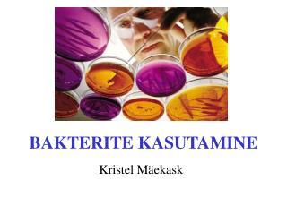 BAKTERITE KASUTAMINE