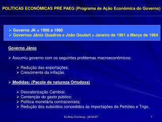 POL�TICAS ECON�MICAS PR� PAEG (Programa de A��o Econ�mica do Governo)