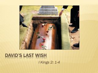 David's last wish