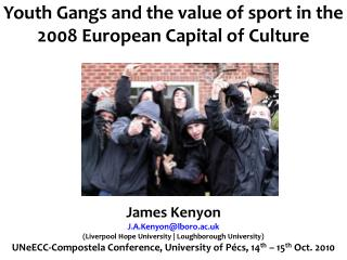 Youth Gangs and the value of sport in the 2008 European Capital of Culture