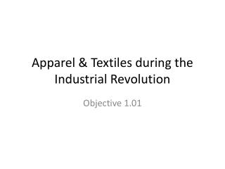 Apparel & Textiles during the Industrial Revolution