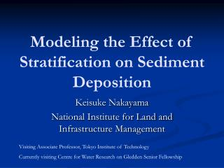 Modeling the Effect of Stratification on Sediment Deposition