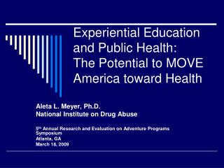 Experiential Education and Public Health:   The Potential to MOVE America toward Health