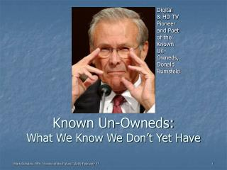 Known Un-Owneds: What We Know We Don�t Yet Have