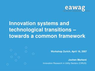 Innovation systems and technological transitions   towards a common framework