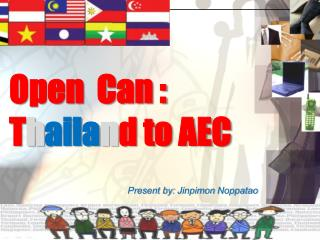 Open  Can : T h aila n d to AEC
