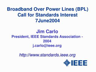 Broadband Over Power Lines BPL Call for Standards Interest 7June2004