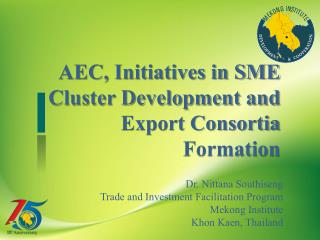 AEC, Initiatives in SME Cluster Development and Export Consortia Formation