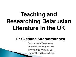 Teaching and  Researching  Belarusian  Literature in  the UK